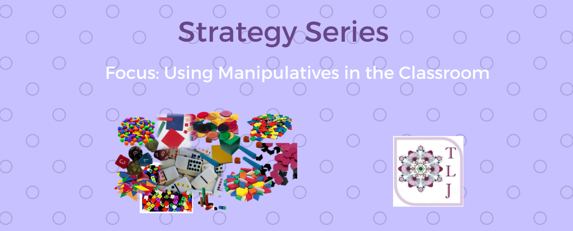 The Top 5 Reasons for Using Manipulatives in the Classroom